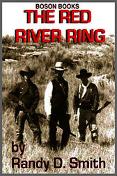 The Red River Ring by Randy D. Smith