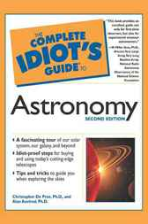 The Complete Idiot's Guide to Astronomy, 2E by Christopher De Pree