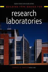 Building Type Basics for Research Laboratories by Daniel D. Watch
