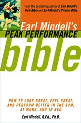 Earl Mindell's Peak Performance Bible by Carol Colman