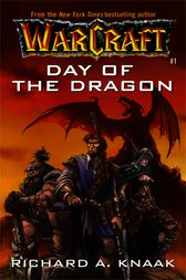 Warcraft: Day of the Dragon by Richard A. Knaak