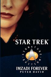 Star Trek: Signature Edition: Imzadi Forever by Peter David
