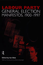 Volume Two. Labour Party General Election Manifestos 1900-1997 by Dennis Kavanagh