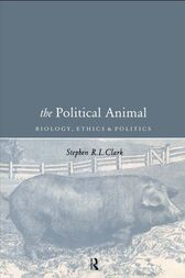 The Political Animal by Stephen R L Clark