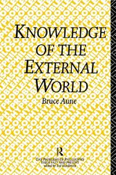 Knowledge of the External World by Bruce Aune