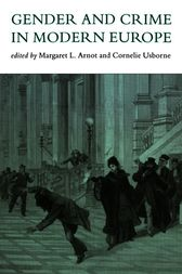 Gender And Crime In Modern Europe by Meg Arnot