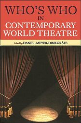 Who's Who in Contemporary World Theatre by Daniel Meyer-Dinkgräfe