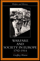 Warfare and Society in Europe, 1792- 1914 by Geoffrey Wawro