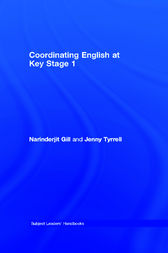 Coordinating English at Key Stage 1 by Narinderjit Gill