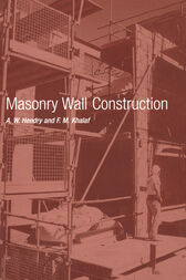 Masonry Wall Construction by A.W. Hendry