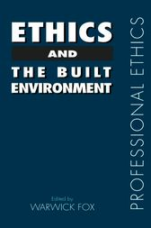 Ethics and the Built Environment by Warwick Fox