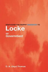 Routledge Philosophy GuideBook to Locke on Government by David Lloyd Thomas