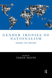 Gender Ironies of Nationalism by Tamar Mayer