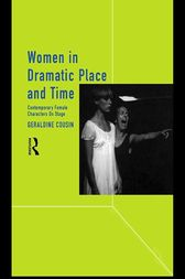Women in Dramatic Place and Time by Geraldine Cousin