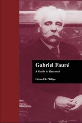Gabriel Faure by Edward R. Phillips