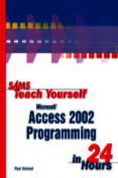 Sams Teach Yourself Microsoft Access 2002 Programming in 24 Hours by Paul Kimmel