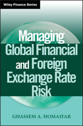 Managing Global Financial and Foreign Exchange Rate Risk by Ghassem A. Homaifar