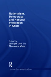 Nationalism, Democracy and National Integration in China by Leong H. Liew