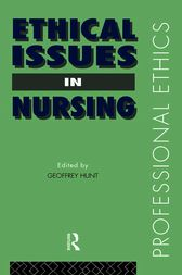 Ethical Issues in Nursing by Dr Geoffrey Hunt