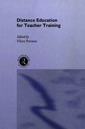 Distance Education for Teacher Training by Hilary Perraton
