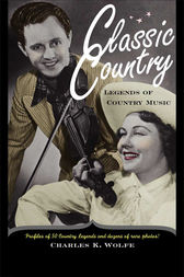 Classic Country by Charles K. Wolfe