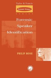 Forensic Speaker Identification by Phil Rose