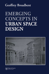 Emerging Concepts in Urban Space Design by Professor Geoffrey Broadbent
