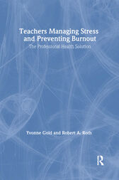 Teachers Managing Stress & Preventing Burnout by Yvonne Gold