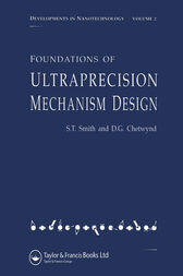 Foundations of Ultra-Precision Mechanism Design by Stuart T. Smith