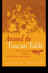 Around the Tuscan Table by Carole M. Counihan