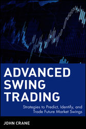 Advanced Swing Trading by John Crane