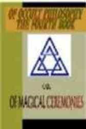Of Occult Philosophy or of Magical Ceremonies