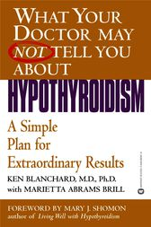 What Your Doctor May Not Tell You About(TM): Hypothyroidism