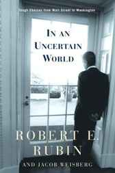 In an Uncertain World by Robert Rubin
