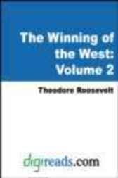 The Winning of the West, Volume 2, From the Alleghanies to the Mississippi (1777-1783) by Theodore Roosevelt