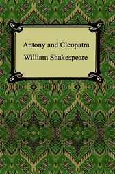 The Love of Romeo and Juliet Versus Antony and Cleopatra - Essay Example
