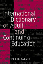 An International Dictionary of Adult and Continuing Education by Peter Jarvis