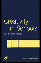 Creativity in Schools by Anna Craft