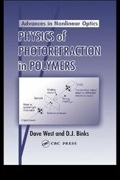 Physics of Photorefraction in Polymers by Dave West