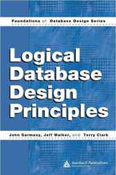 Logical Database Design Principles by John Garmany