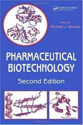 Pharmaceutical Biotechnology, Second Edition by Michael J. Groves
