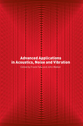 Advanced Applications in Acoustics, Noise and Vibration by Frank Fahy