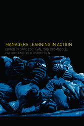 Managers Learning in Action by David Coghlan