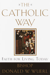 The Catholic Way by Donald Wuerl