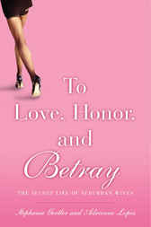 To Love, Honor, and Betray by Stephanie Gertler