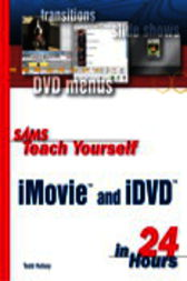 Sams Teach Yourself iMovie and iDVD in 24 Hours, Adobe Reader by Todd Kelsey