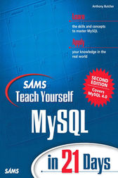 Sams Teach Yourself MySQL in 21 Days by Anthony Butcher