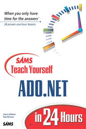 Sams Teach Yourself ADO.NET in 24 Hours by Jason Lefebvre