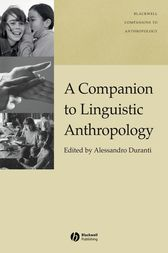 A Companion to Linguistic Anthropology by Alessandro Duranti