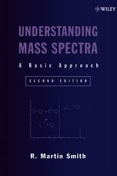 Understanding Mass Spectra by R. Martin Smith